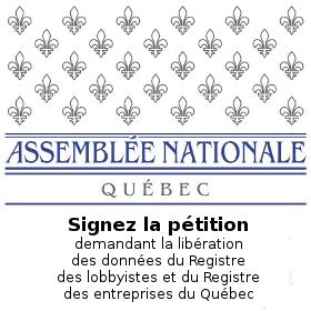 Signez la pétition demandant la libération des données du Registre des lobbyistes et du Registre des entreprises du Québec